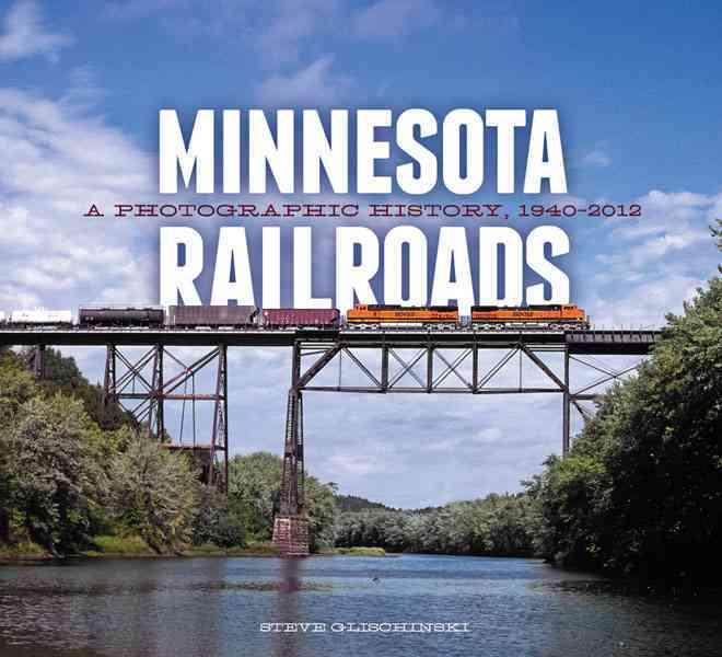 Minnesota Railroads By Glischinski, Steve